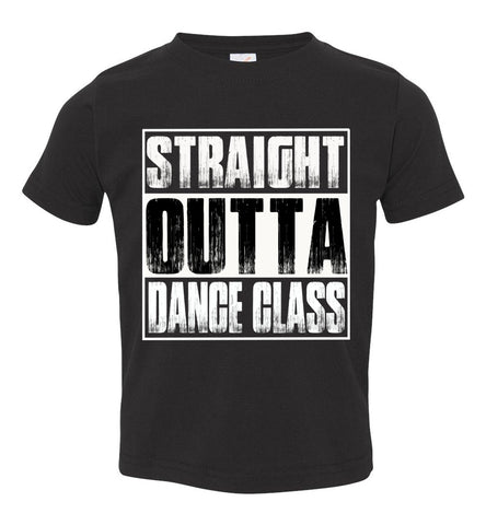 Straight Outta Dance Class T Shirt toddler