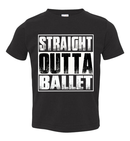 Image of Straight Outta Ballet T Shirts toddler