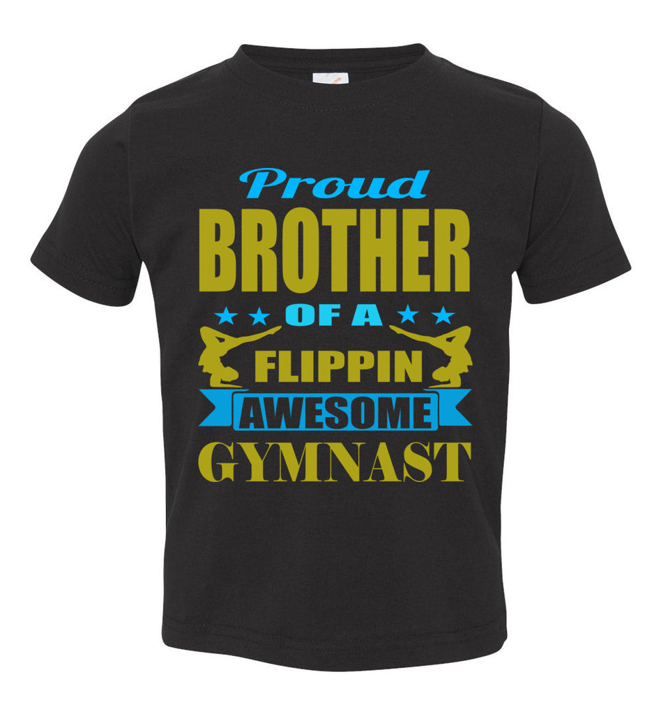 Proud Brother Of A Flippin Awesome Gymnast Gymnastics Brother T-Shirts black toddler