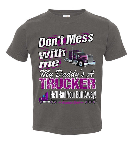 Don't Mess With Me My Daddy's A Trucker Kid's Trucker Tee charcoal toddler