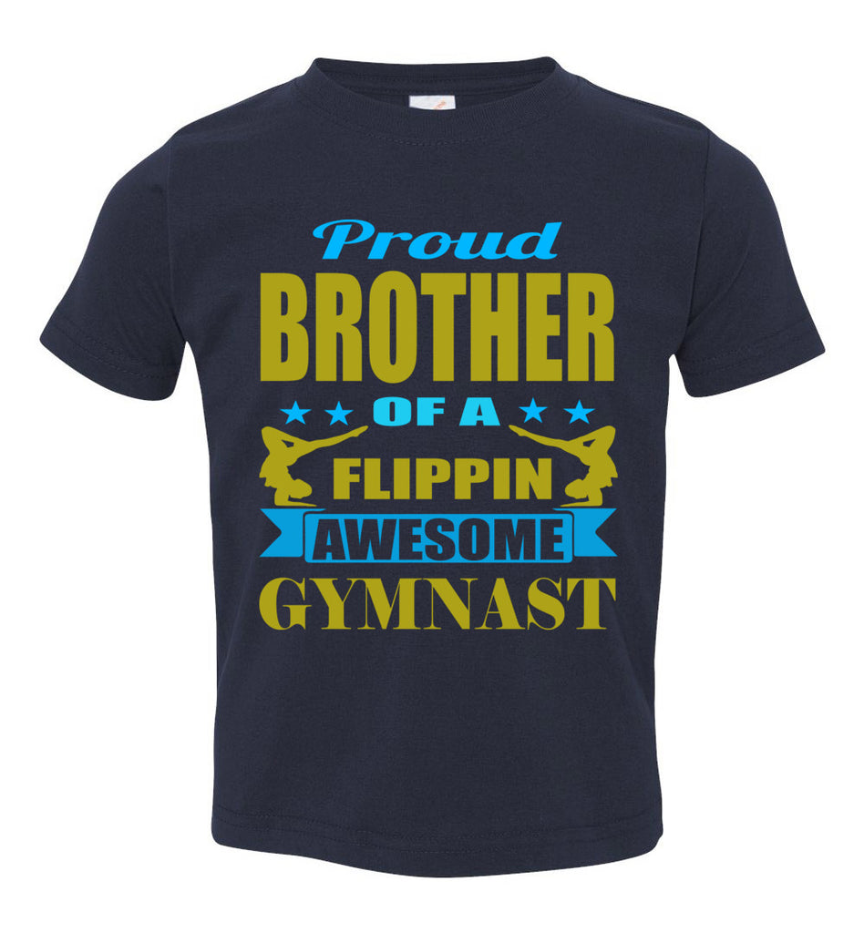 Proud Brother Of A Flippin Awesome Gymnast Gymnastics Brother T-Shirts navy toddler