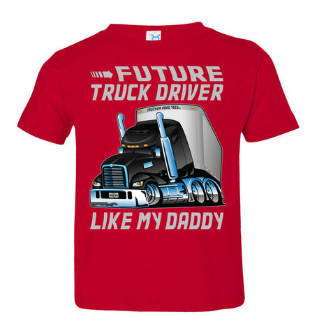 Future Truck Driver Like My Daddy Trucker Kids Shirts toddler tee red