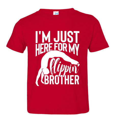 Image of I'm Just Here For My Flippin' Brother Gymnastics Brother/Sister Tshirt toddler red