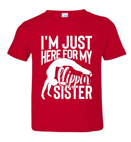 I'm Just Here For My Flippin' Sister Gymnastics Brother Tshirt tr
