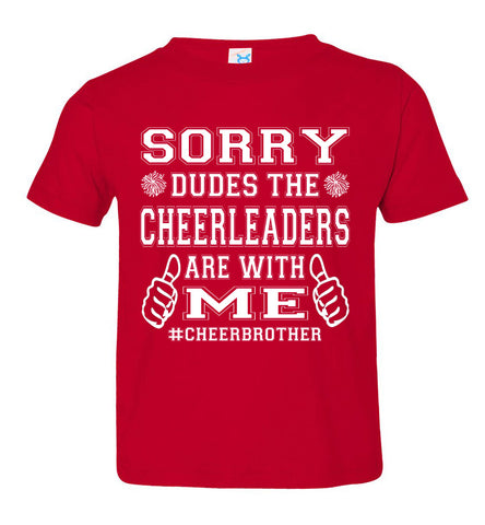 Image of Sorry Dudes The Cheerleaders Are With Me Cheer Brother Shirts toddler red