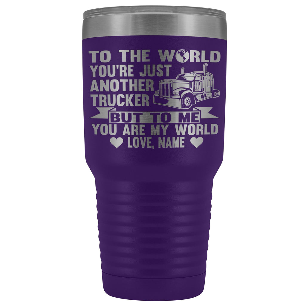 To The World You're Just Another Trucker Cups 30 Ounce Vacuum Tumbler purple