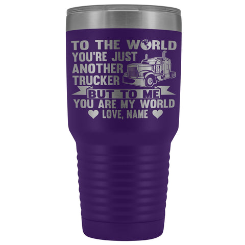 Image of To The World You're Just Another Trucker Cups 30 Ounce Vacuum Tumbler purple