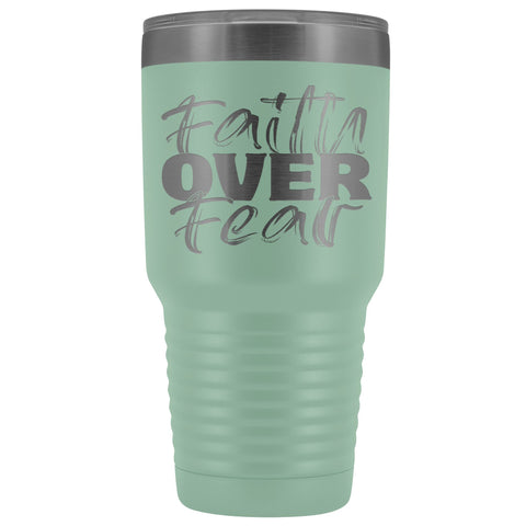 Image of Faith Over Fear Christian Tumblers teal