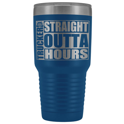 Image of Straight Outta Hours 30oz Tumbler Funny Trucker Travel Mug blue