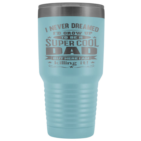 Image of Super Cool Dad 30 Ounce Vacuum Tumbler light blue