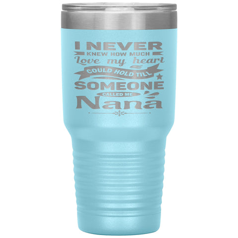 Someone Called Me Nana Tumbler Cup 30oz light blue
