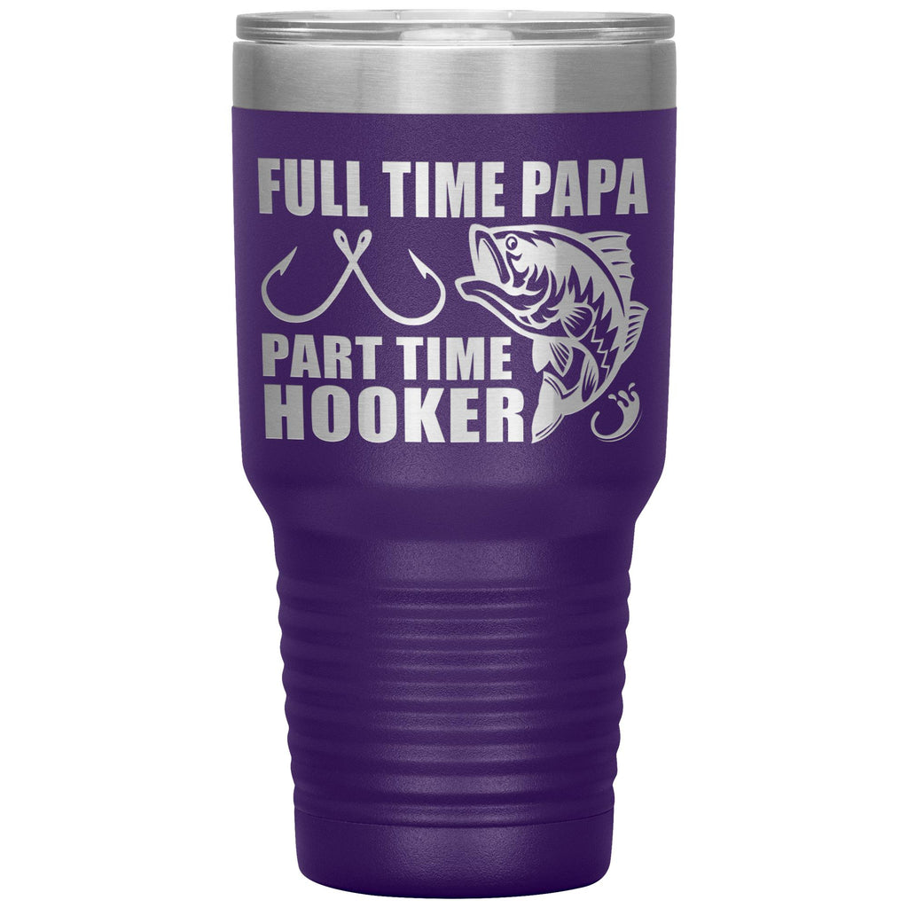 Full Time Papa Part Time Hooker Funny Fishing Papa Tumblers purple