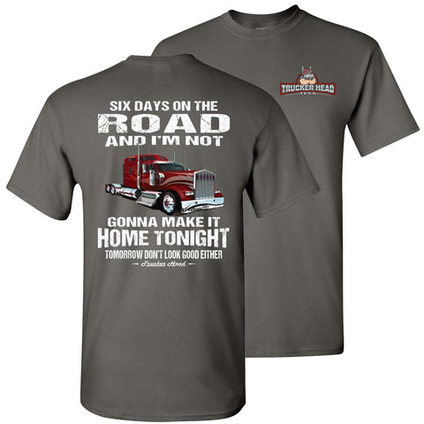 Image of Six Days On The Road Funny Trucker Shirts charcoal