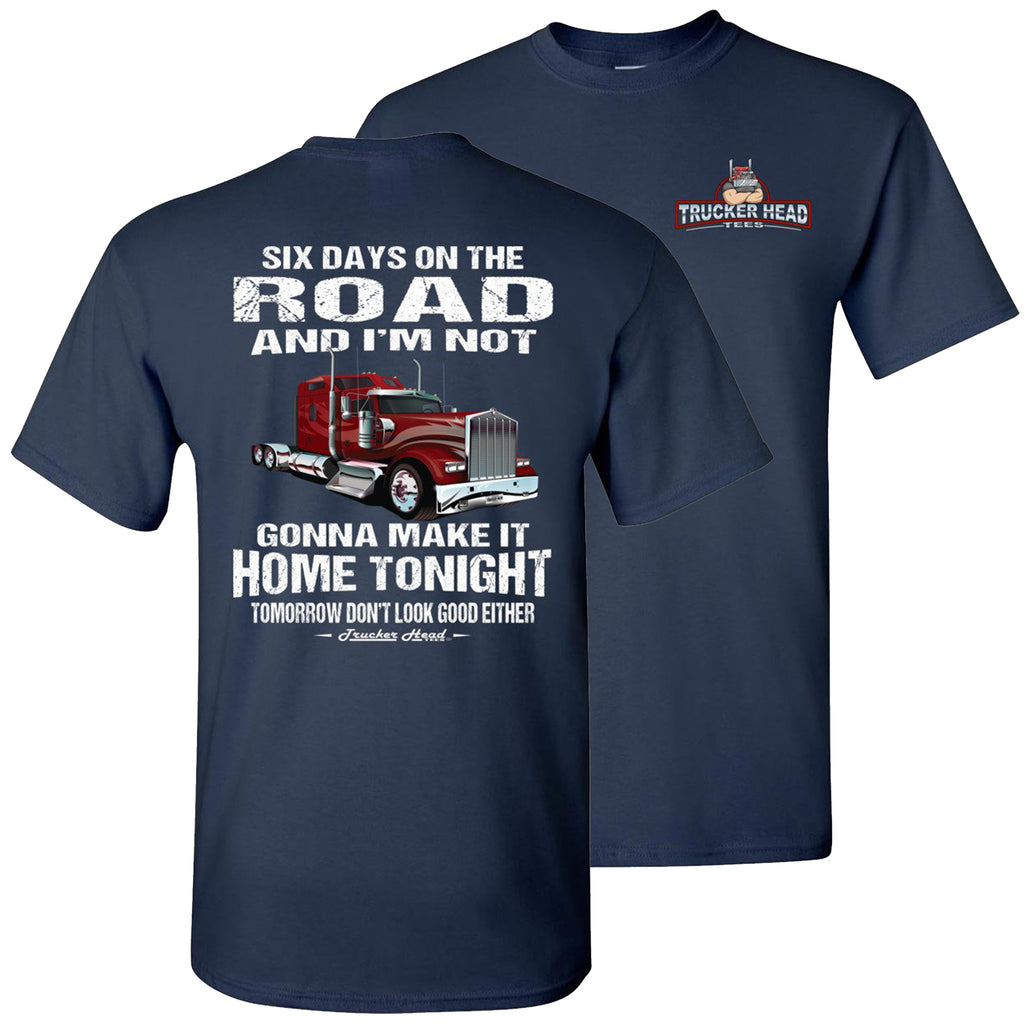 Six Days On The Road Funny Trucker Shirts navy