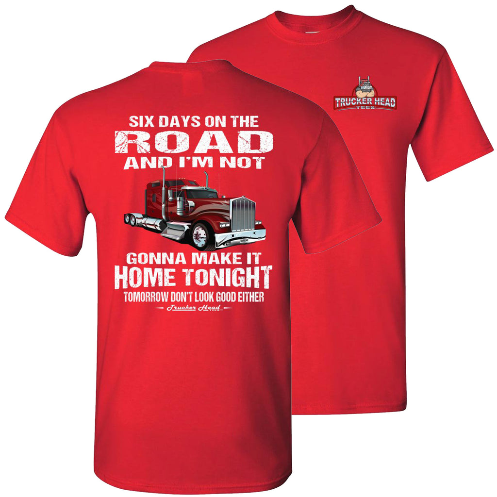 Six Days On The Road Funny Trucker Shirts red