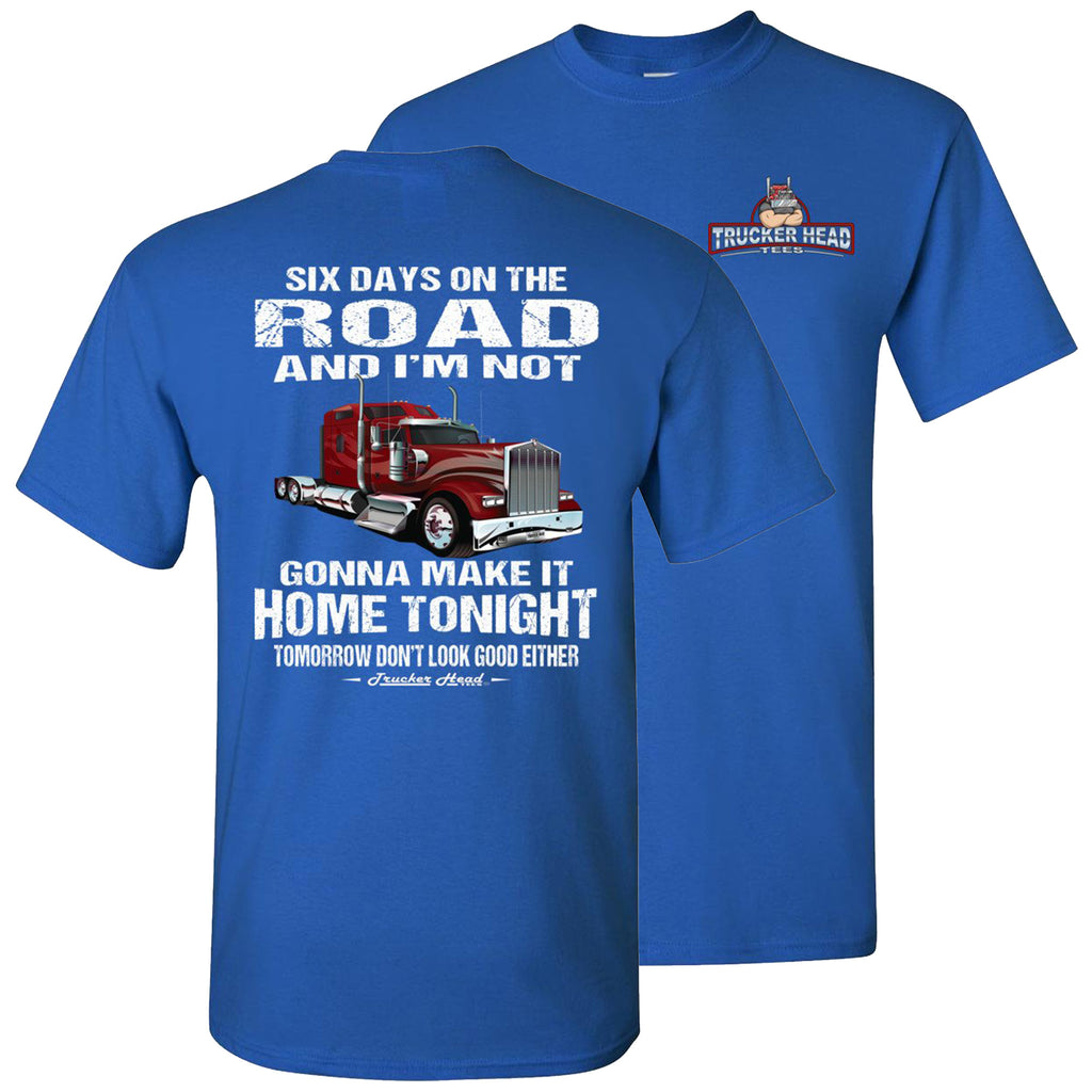 Six Days On The Road Funny Trucker Shirts royal
