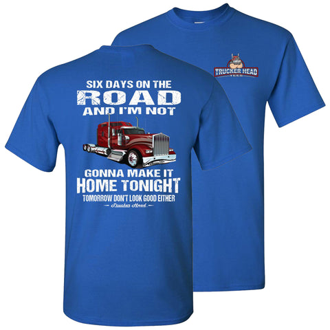 Image of Six Days On The Road Funny Trucker Shirts royal