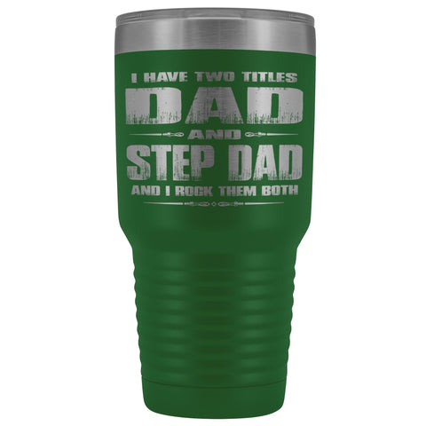 Image of Dad And Step Dad Rock Then Both 30 Ounce Vacuum Tumbler green
