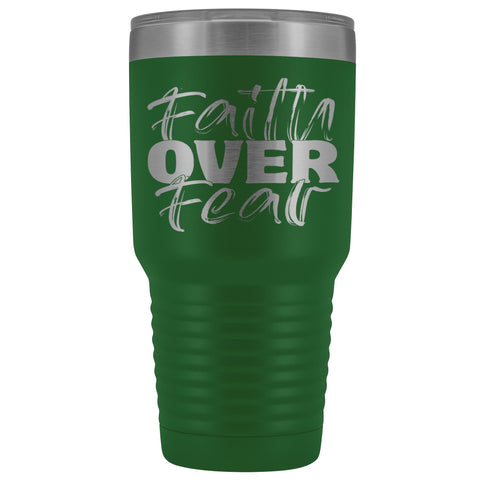 Image of Faith Over Fear Christian Tumblers green