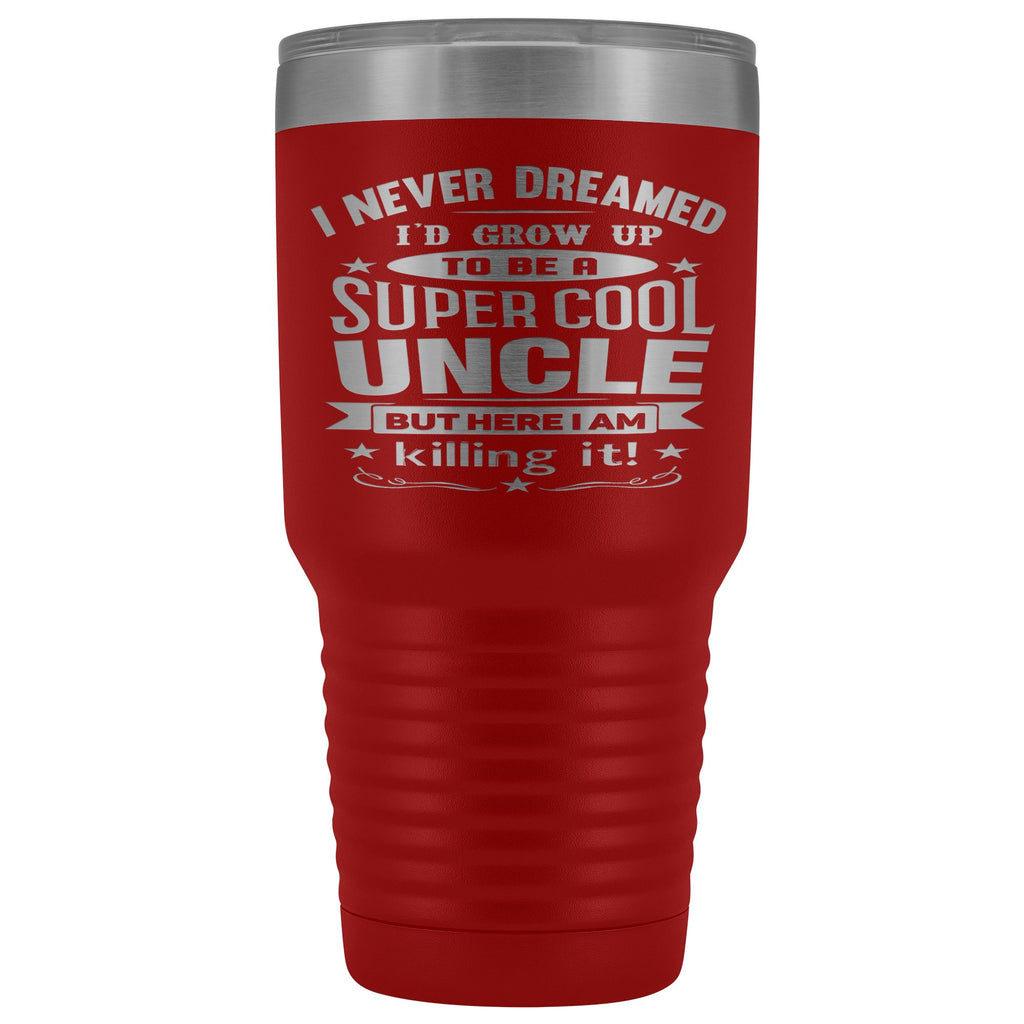 Super Cool Uncle 30 Ounce Vacuum Tumbler Uncle Travel Mug red