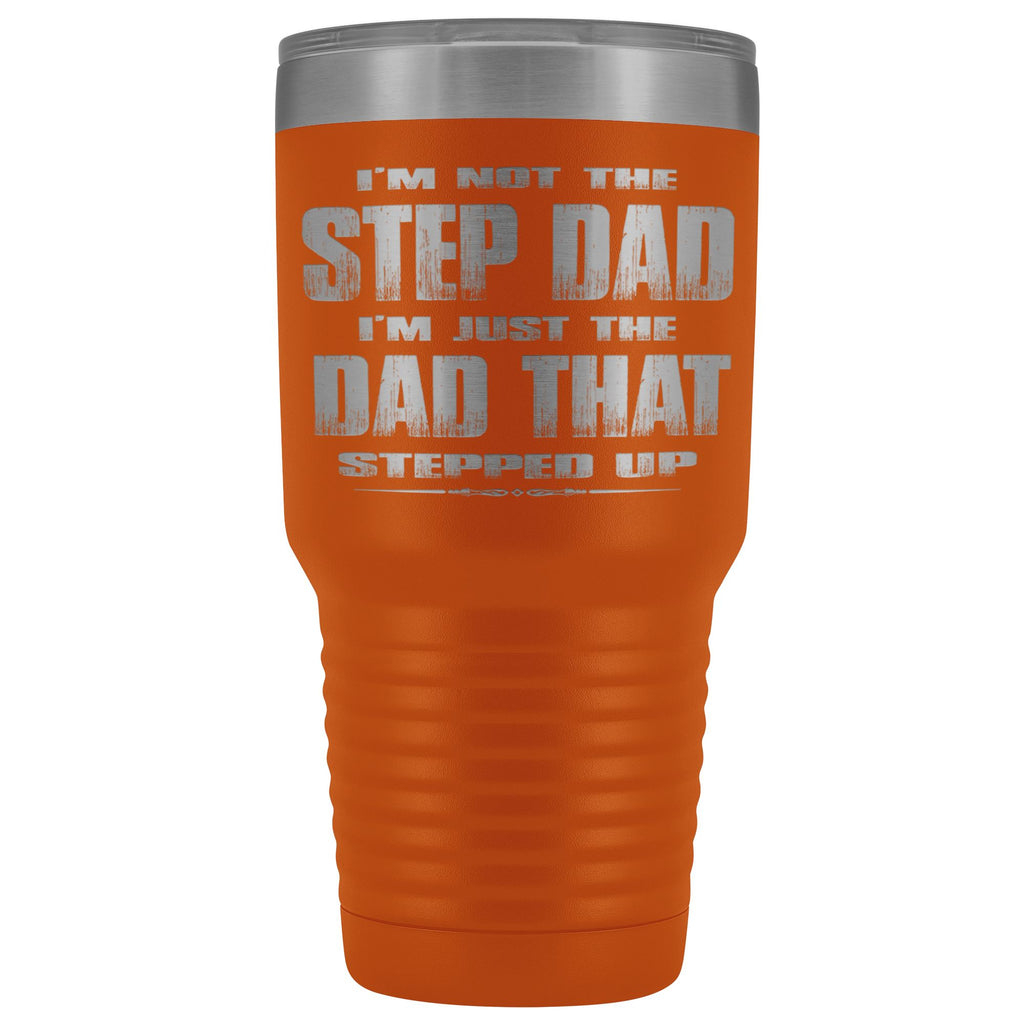 The Dad That Stepped Up 30 Ounce Vacuum Tumbler orange