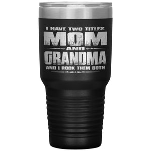 Mom Grandma Rock Them Both 30 Ounce Vacuum Tumbler Grandma Travel Cup black