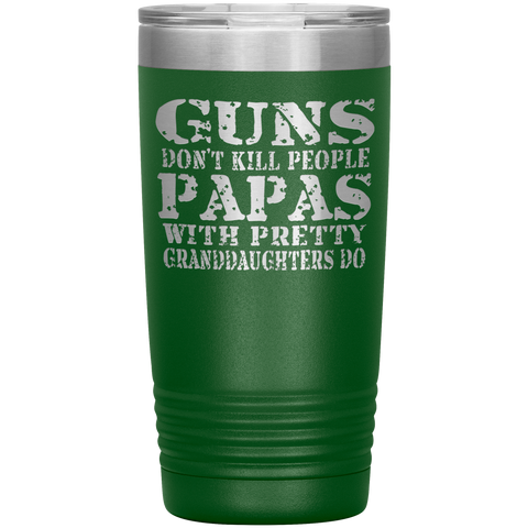 Image of Guns Don't Kill People Funny Papa 20oz Tumbler Travel Cup green