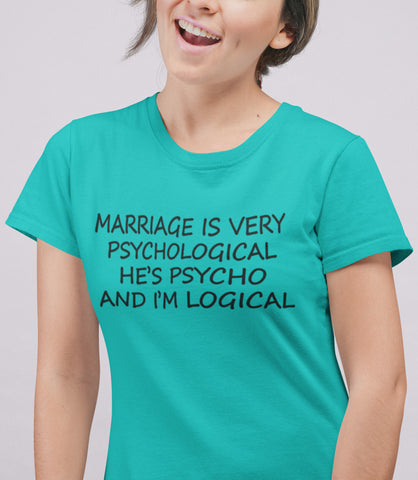 He's Psycho And I'm Logical Funny Wife Shirts