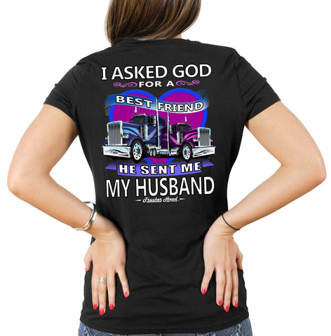 Image of I Asked God For A Best Friend Trucker Wife T Shirt mock up