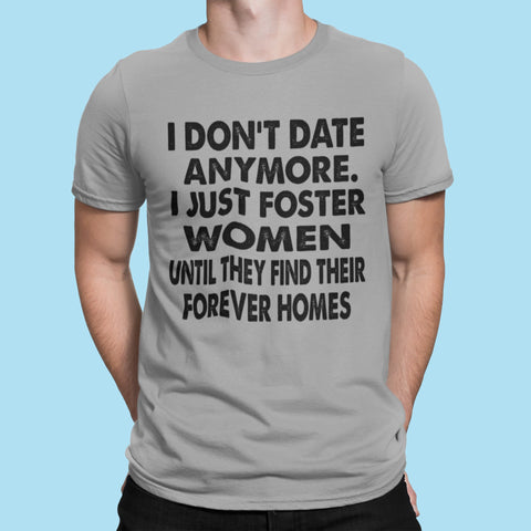 Image of I Don't Date Anymore I Just Foster Women Funny Single Shirts mock up