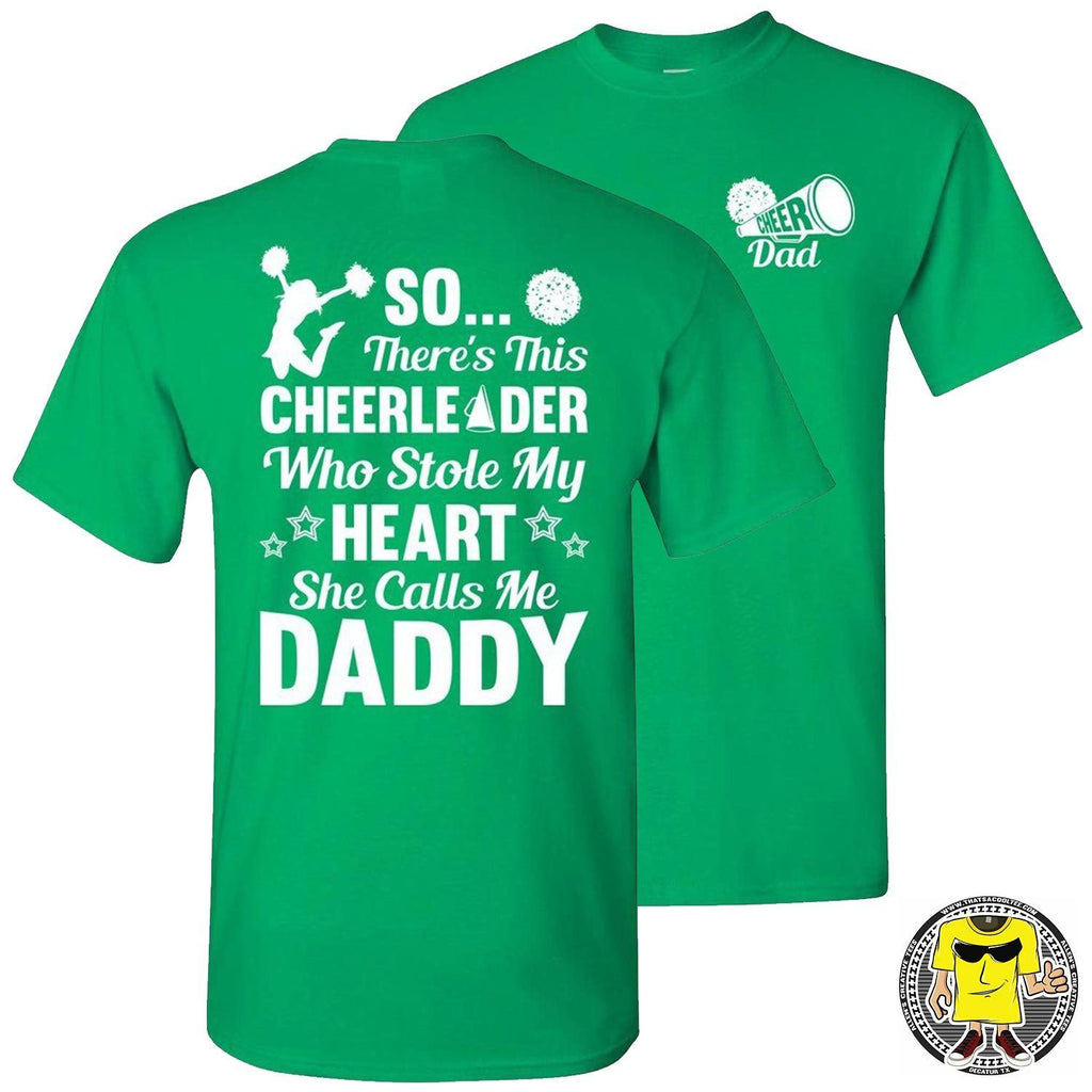 So There's This Cheerleader Who Stole My Heart Daddy Cheer Dad Shirts green