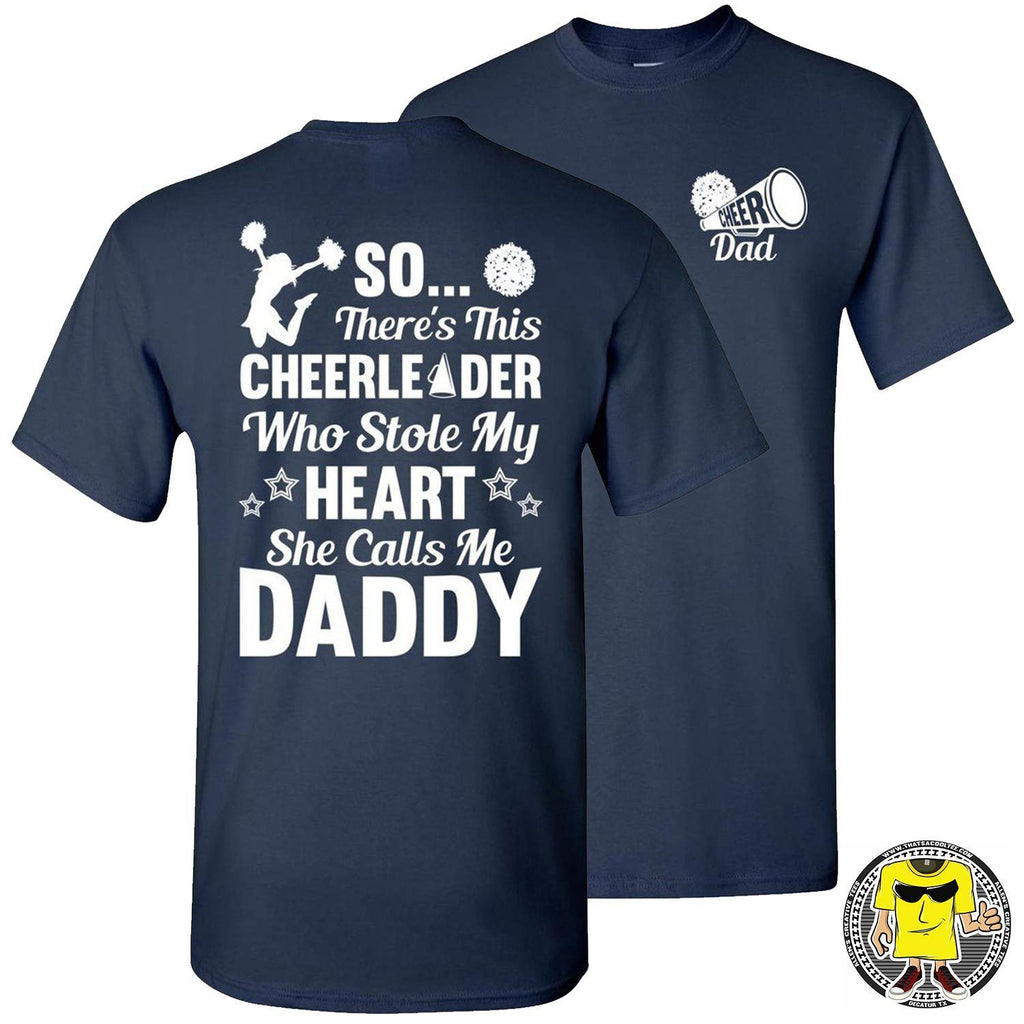 So There's This Cheerleader Who Stole My Heart Daddy Cheer Dad Shirts navy
