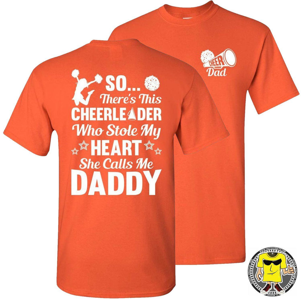 So There's This Cheerleader Who Stole My Heart Daddy Cheer Dad Shirts orange