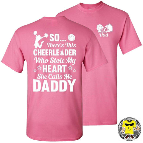 So There's This Cheerleader Who Stole My Heart Daddy Cheer Dad Shirts pink