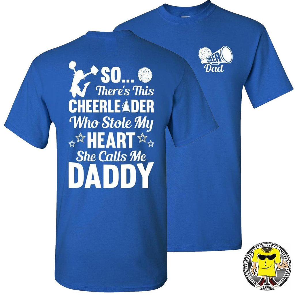So There's This Cheerleader Who Stole My Heart Daddy Cheer Dad Shirts royal
