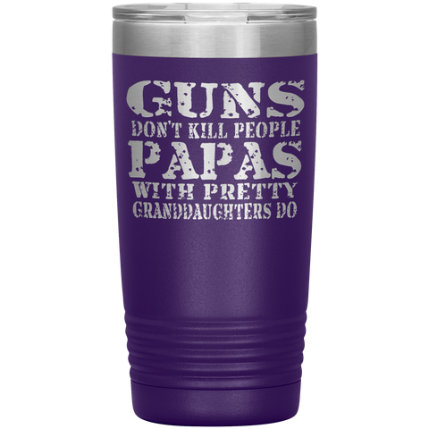 Guns Don't Kill People Funny Papa 20oz Tumbler Travel Cup purple