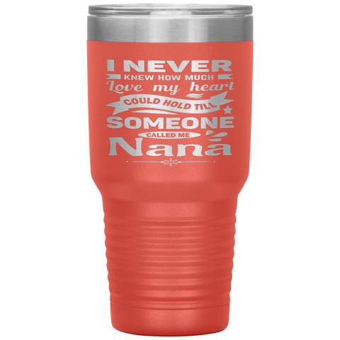 Someone Called Me Nana Tumbler Cup 30oz coarl