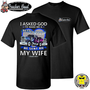 I Asked God To Make Me A Better Man He Sent Me My Wife, Trucker Shirts For Men black crew