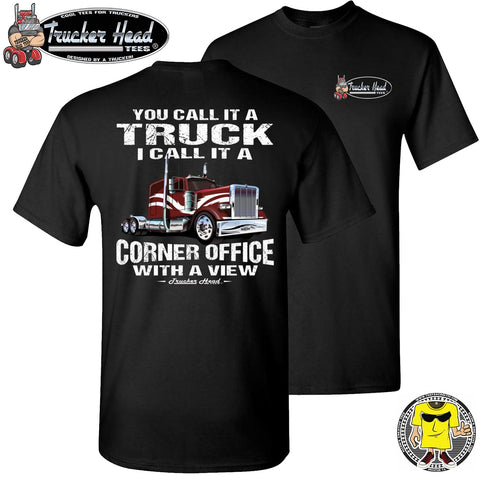 Image of You Call It A Truck I Call It A Corner Office With A Few Trucker Tshirt crew black