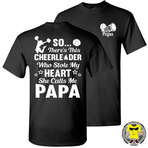 So There's This Cheerleader Who Stole My Heart She Calls Me Papa Cheer Papa Shirt black