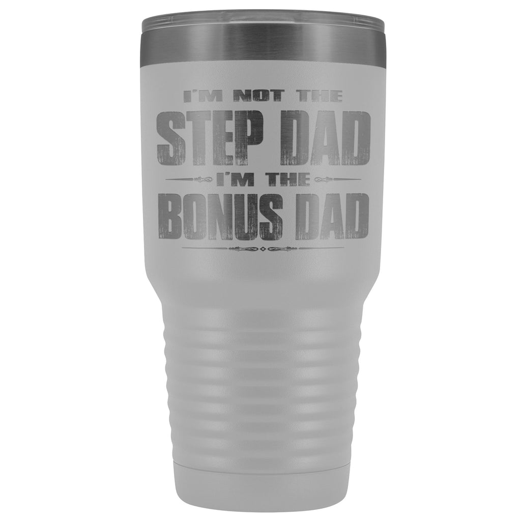 I'm The Bonus Dad 30 Ounce Vacuum Tumbler white
