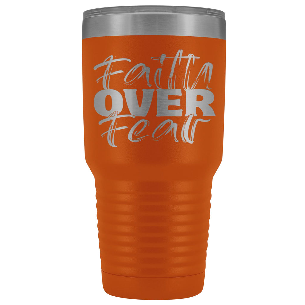 Faith Over Fear Christian Tumblers orange