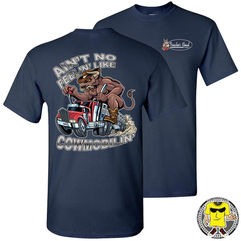 Ain't No Feelin' Like Cowmobilin' Bull Hauler T Shirts navy