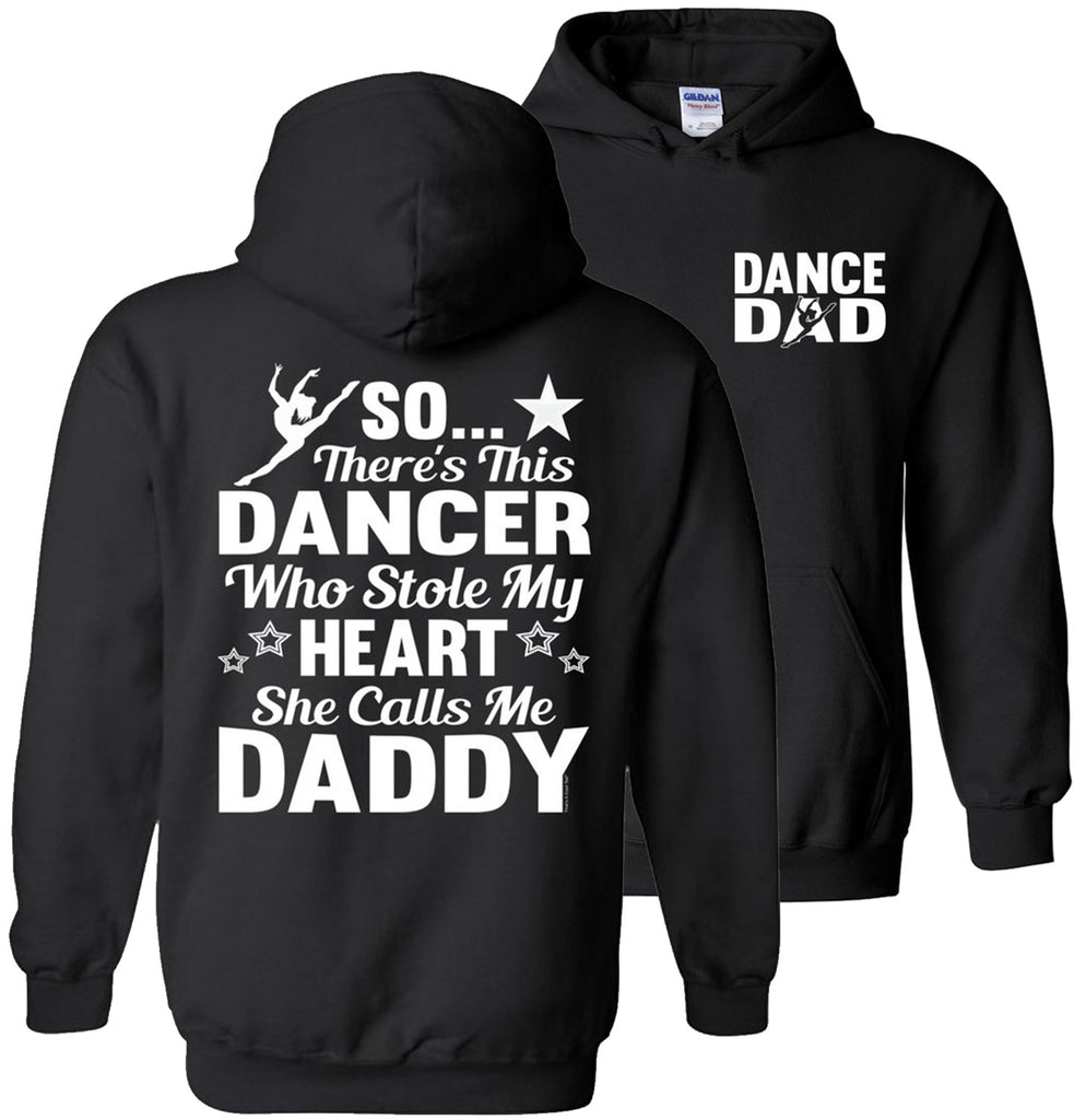 Dancer Who Stole My Heart Daddy Dance Dad Hoodie black