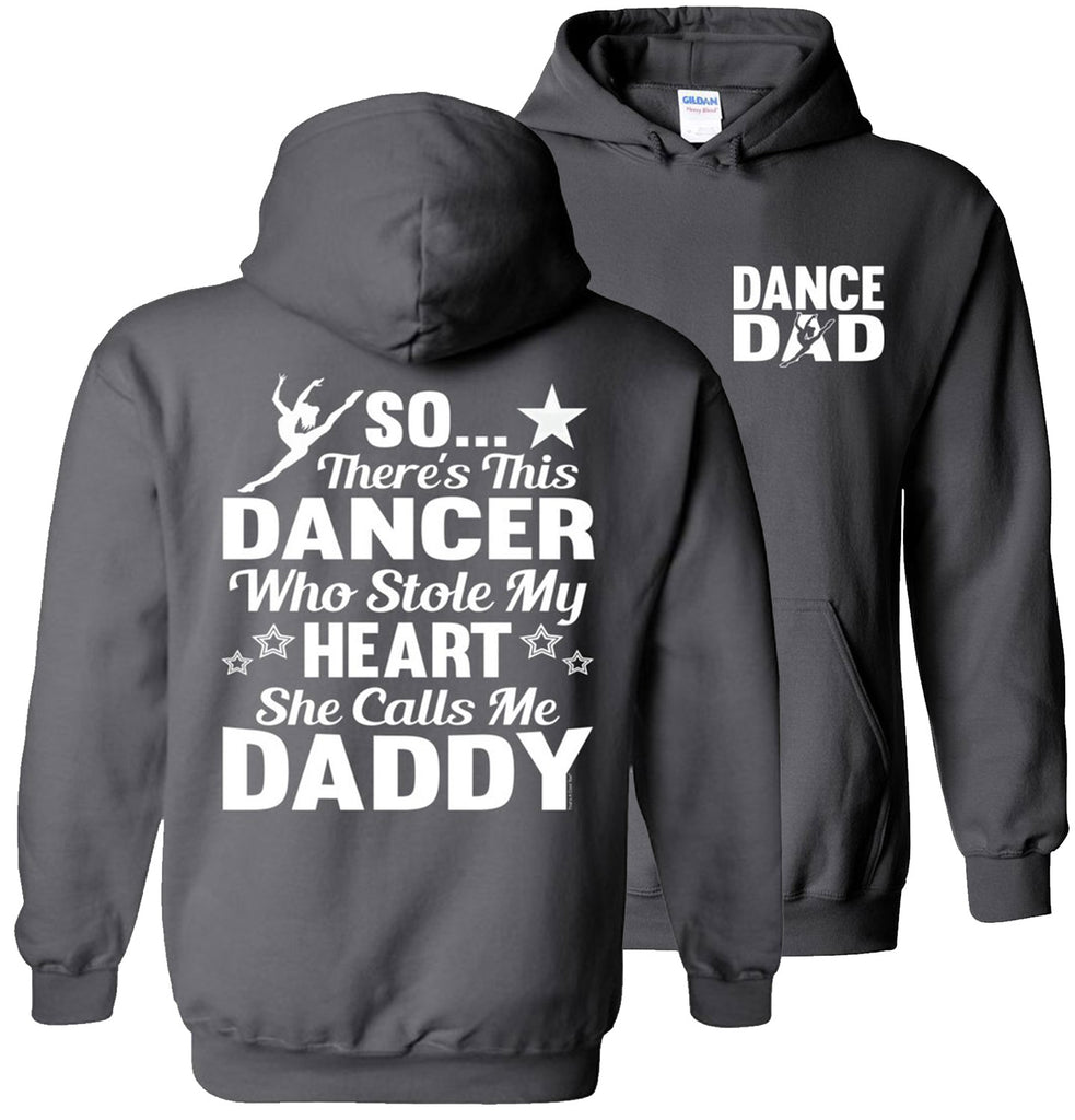 Dancer Who Stole My Heart Daddy Dance Dad Hoodie charcoal