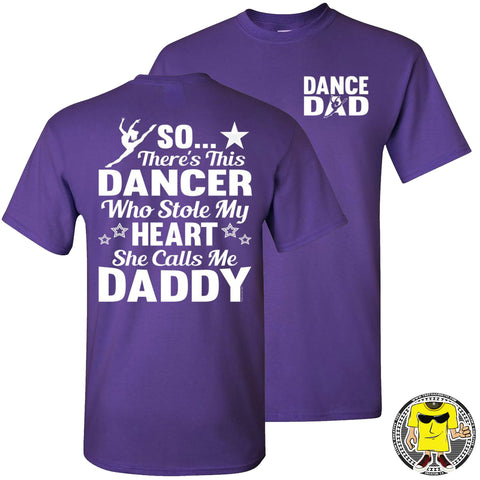 Dance Dad T Shirt | So There's This Dancer Who Stole My Heart She Calls Me Daddy purple