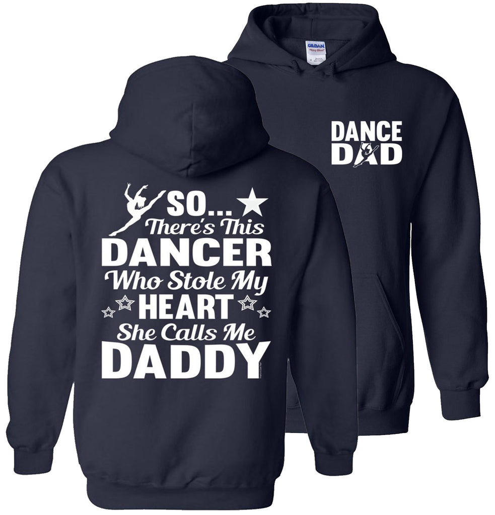 Dancer Who Stole My Heart Daddy Dance Dad Hoodie navy
