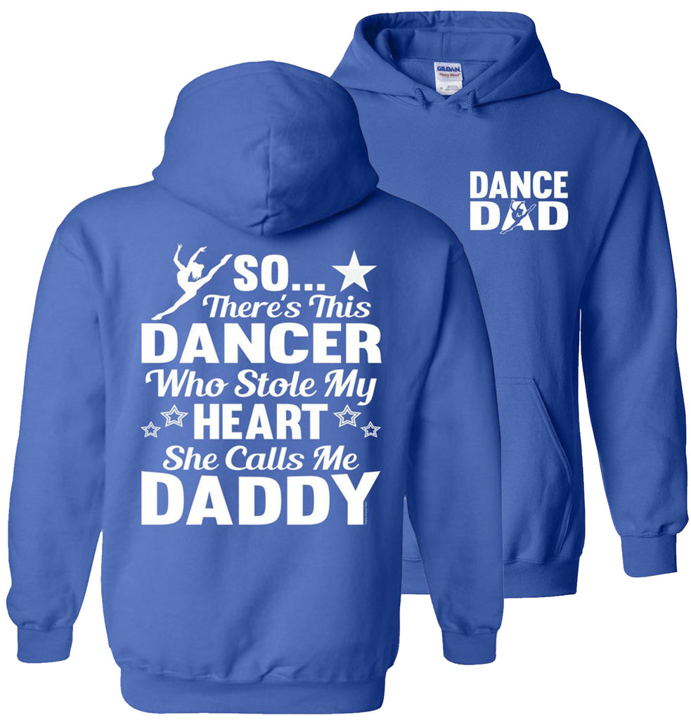 Dancer Who Stole My Heart Daddy Dance Dad Hoodie royal