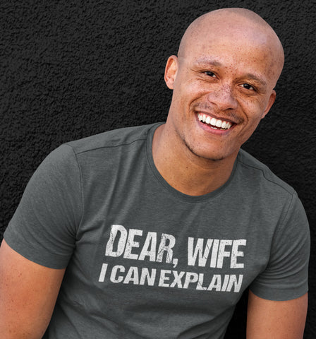 Dear Wife I Can Explain Funny Husband Shirt