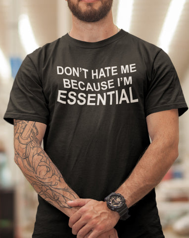 Image of Don't Hate Me Because I'm Essential Worker Tshirt mock up